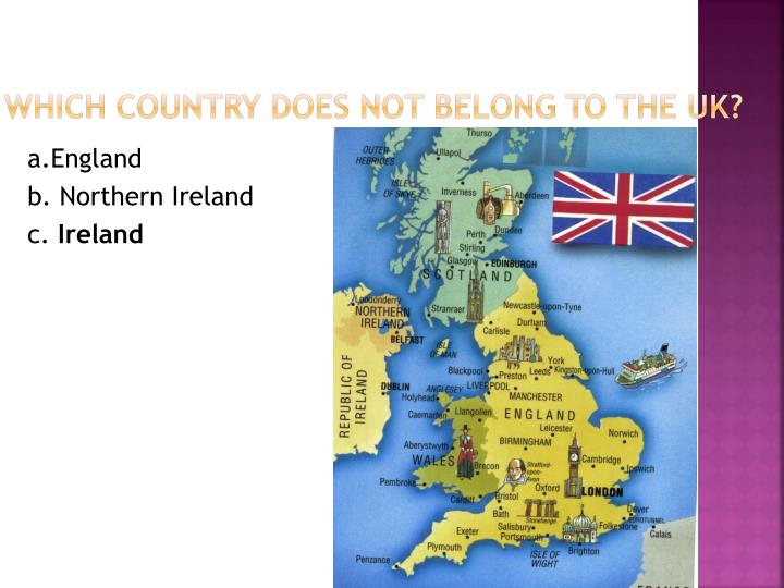 Which country does not belong to the uk
