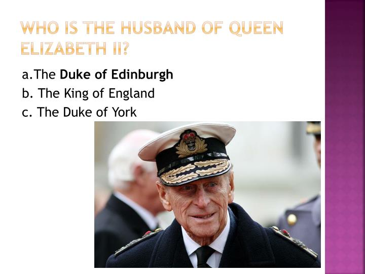Who is the husband of Queen Elizabeth II?
