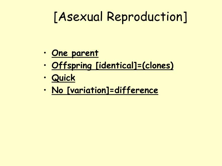 [Asexual Reproduction]