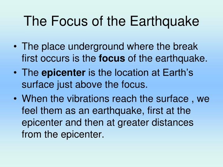 The Focus of the Earthquake