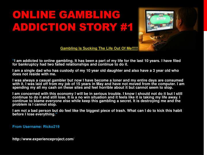 Online gambling addiction story #1