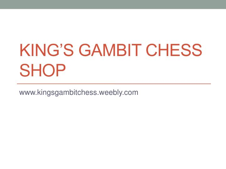 King s gambit chess shop