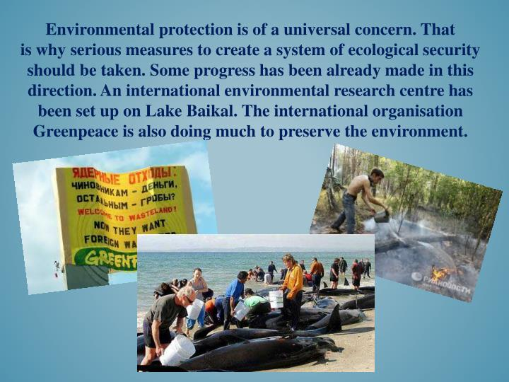 Environmental protection is of a universal concern. That is
