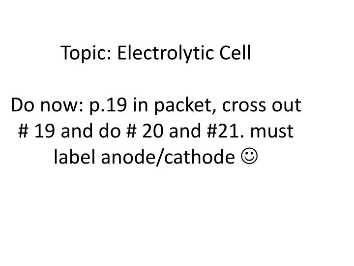 Topic: Electrolytic Cell