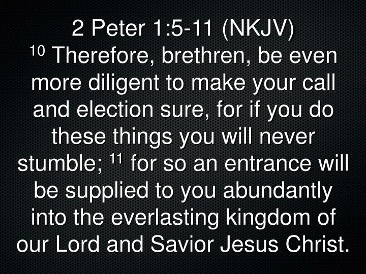 2 Peter 1:5-11 (NKJV)