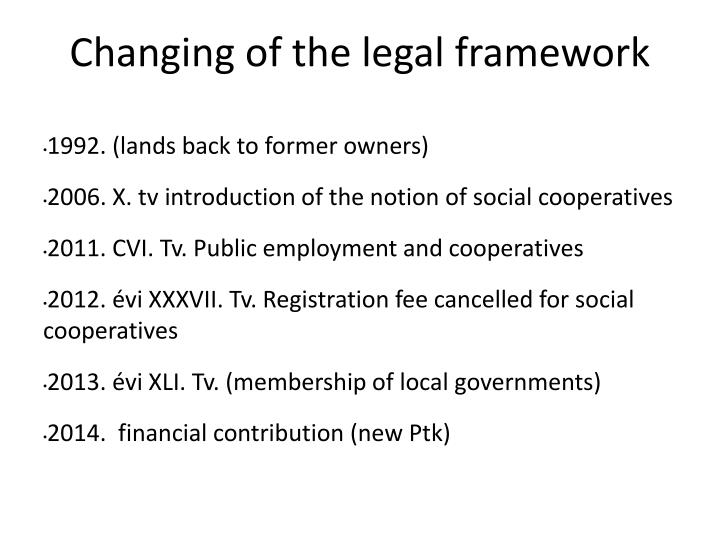 Changing of the legal framework