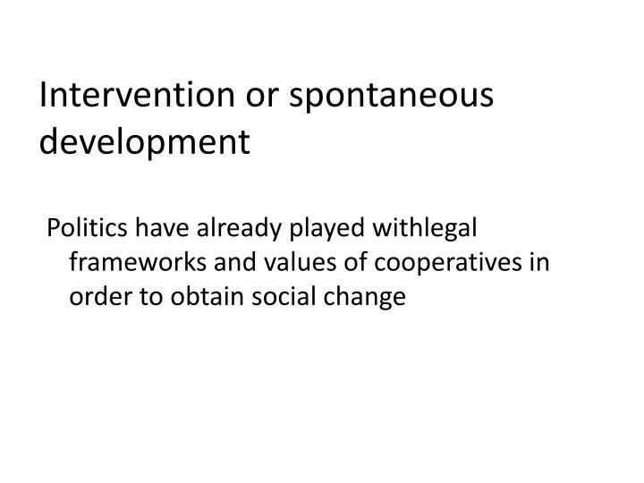 Intervention or spontaneous development