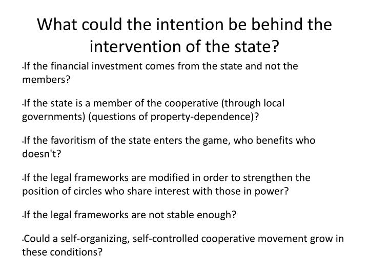 What could the intention be behind the intervention of the state?
