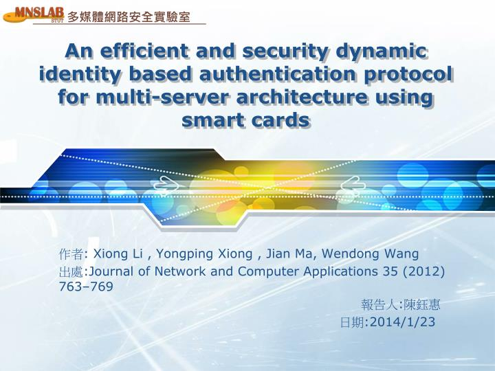 An efficient and security dynamic identity based authentication protocol for multi-server architectu...