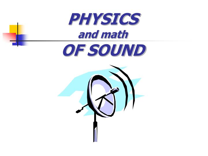 Physics and math of sound