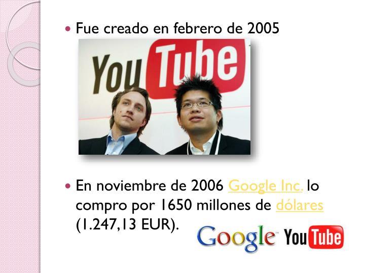 Fue creado en febrero de 2005