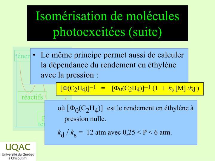 Isomérisation de molécules photoexcitées (suite)