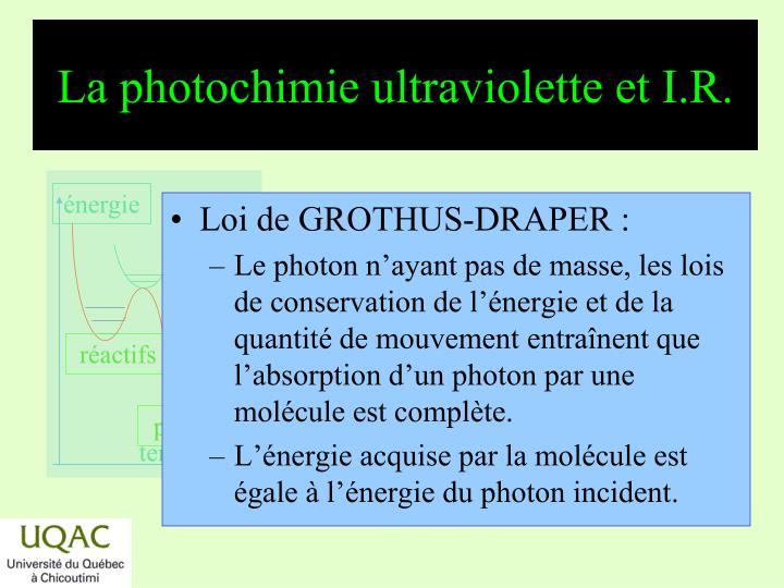 La photochimie ultraviolette et I.R.