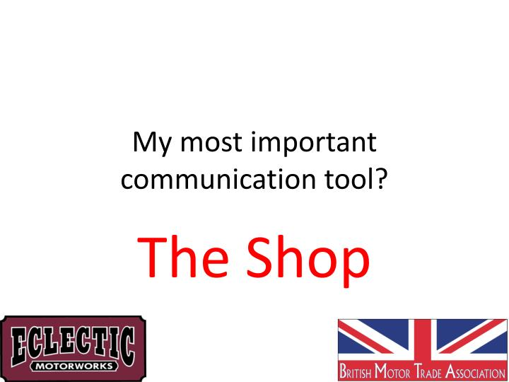 My most important communication tool?
