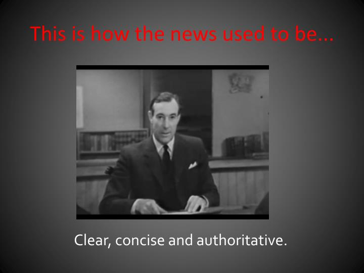 This is how the news used to be...