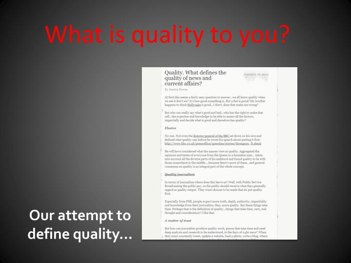 What is quality to you?