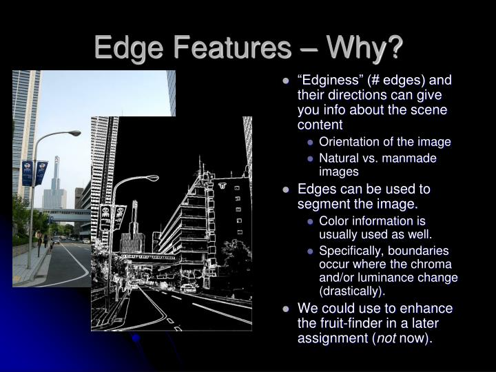 Edge Features – Why?