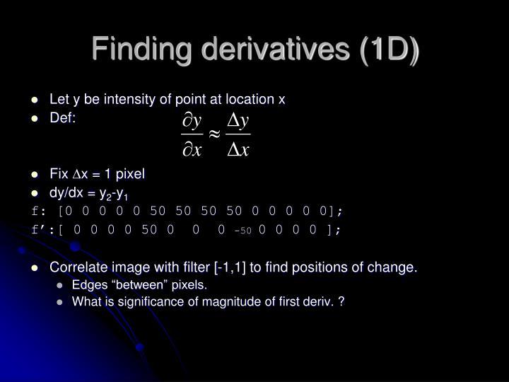 Finding derivatives (1D)