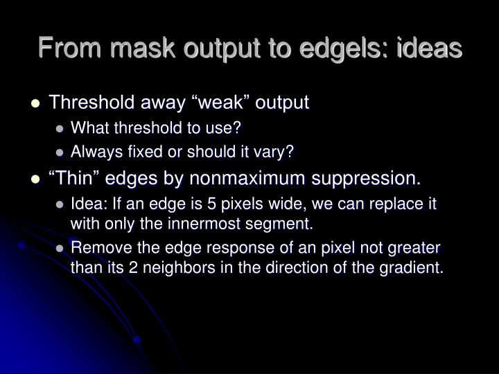 From mask output to edgels: ideas
