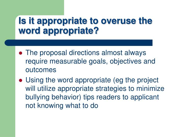 Is it appropriate to overuse the word appropriate?