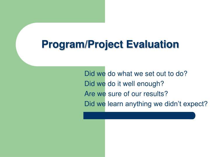 Program/Project Evaluation