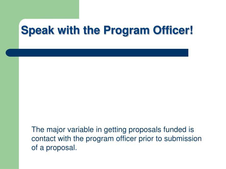 Speak with the Program Officer!