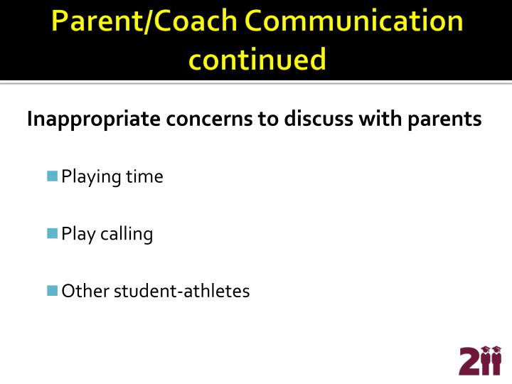 Parent/Coach Communication continued