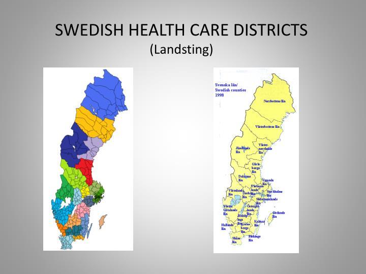 SWEDISH HEALTH CARE DISTRICTS
