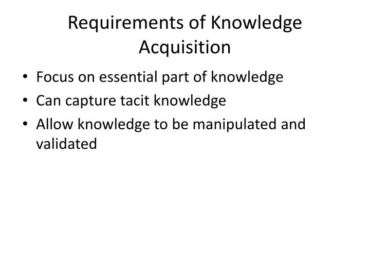 Requirements of Knowledge Acquisition