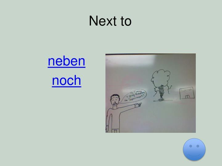 Next to