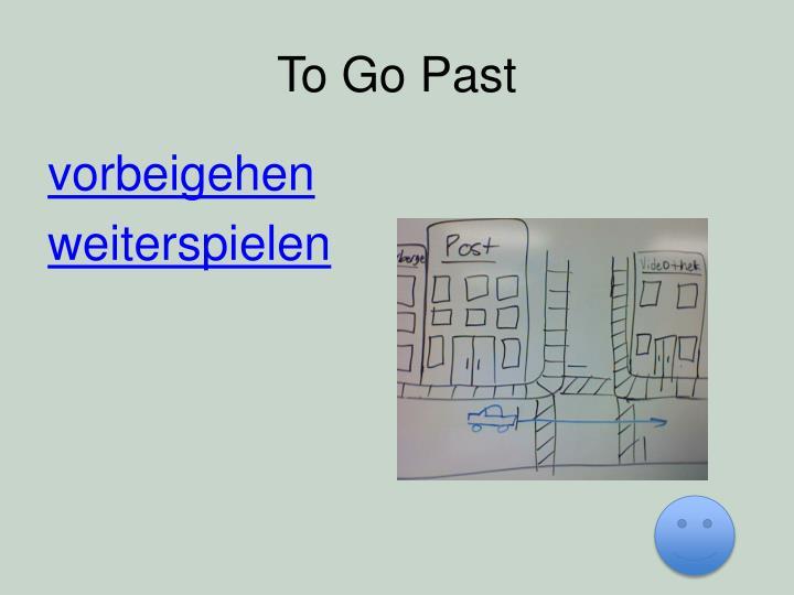 To Go Past