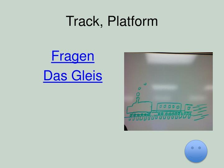 Track, Platform
