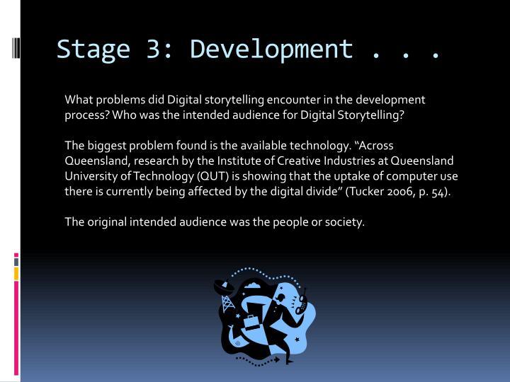 Stage 3: Development . . .