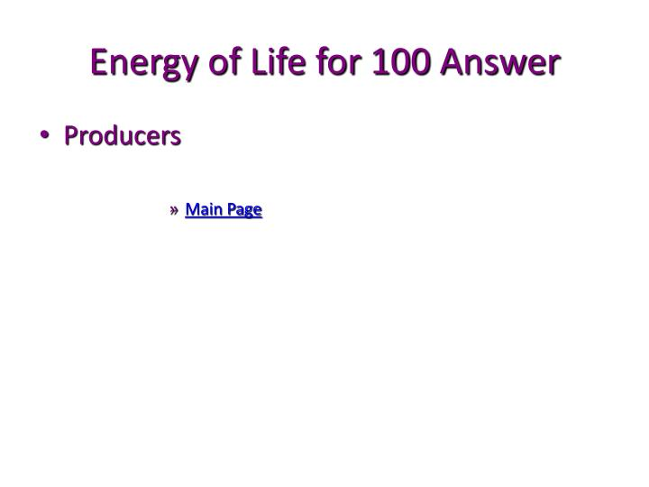Energy of Life for 100 Answer