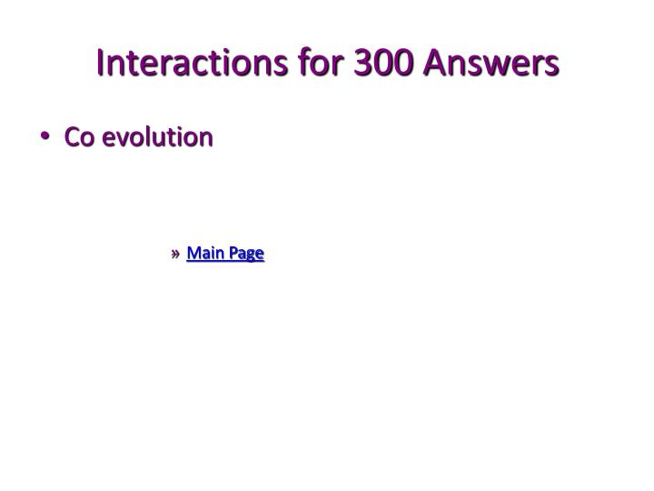 Interactions for 300 Answers
