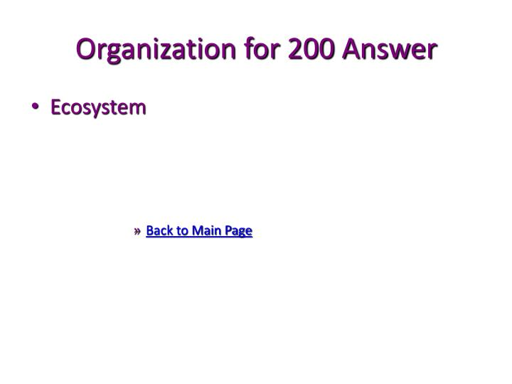 Organization for 200 Answer