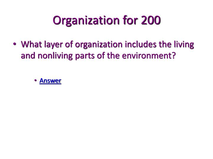 Organization for 200