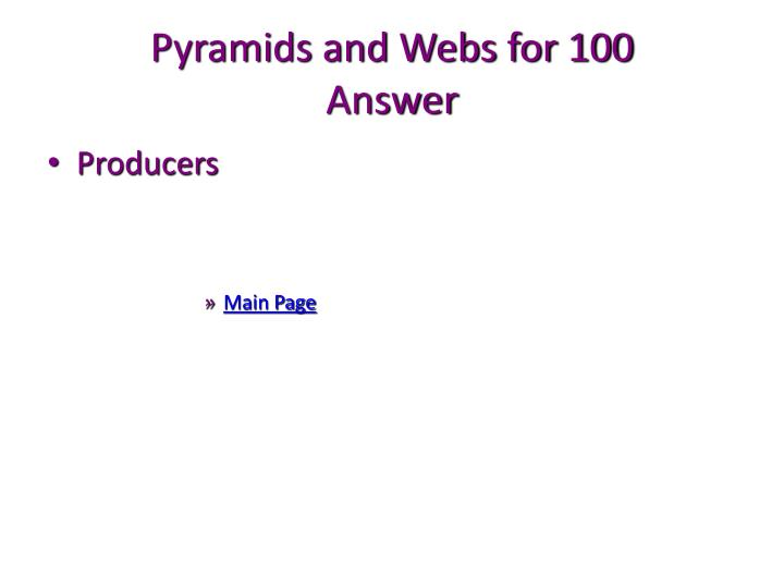 Pyramids and Webs for 100