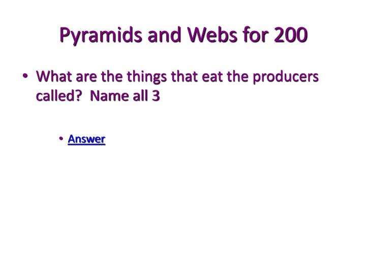 Pyramids and Webs for 200