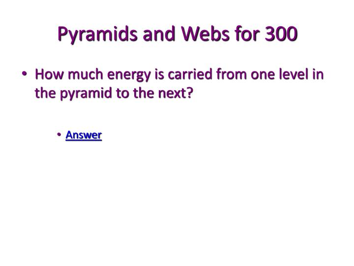Pyramids and Webs for 300