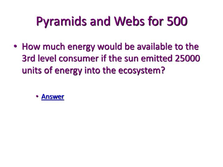 Pyramids and Webs for 500