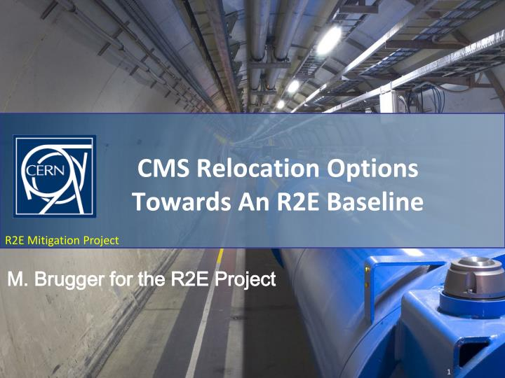Cms relocation options towards an r2e baseline