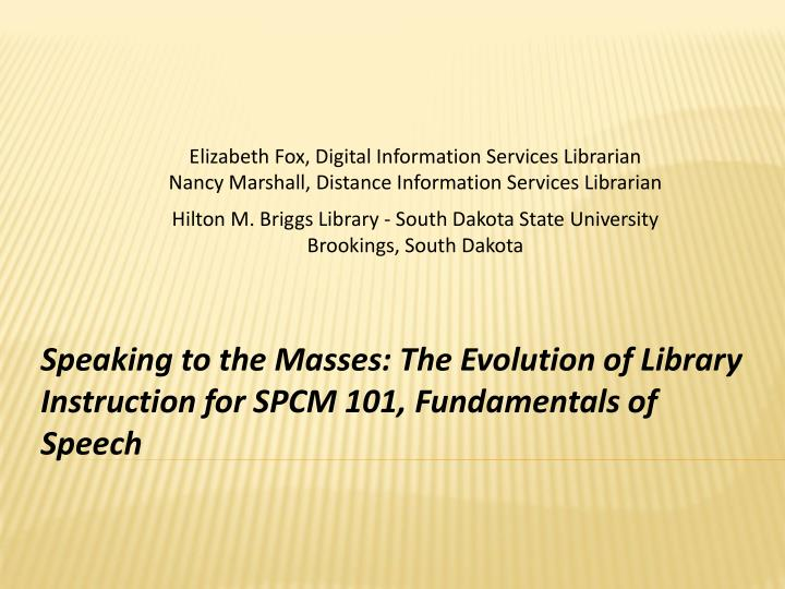 Speaking to the masses the evolution of library instruction for spcm 101 fundamentals of speech
