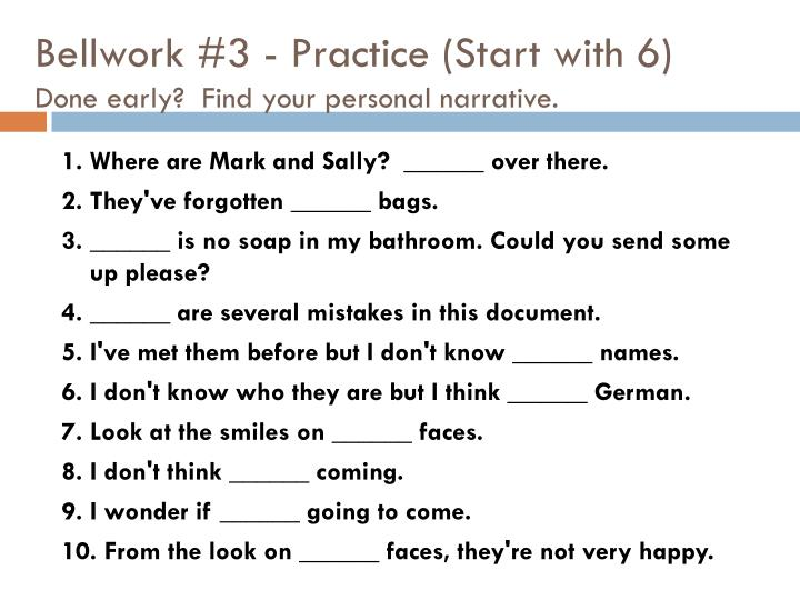 Bellwork 3 practice start with 6 done early find your personal narrative