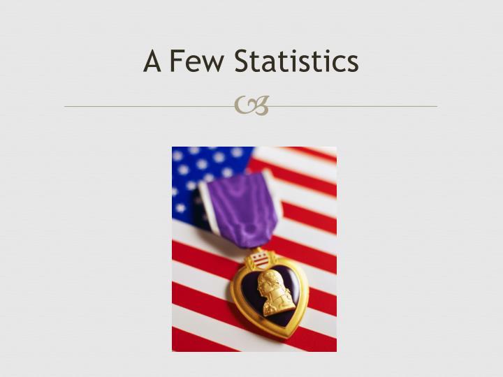 A Few Statistics