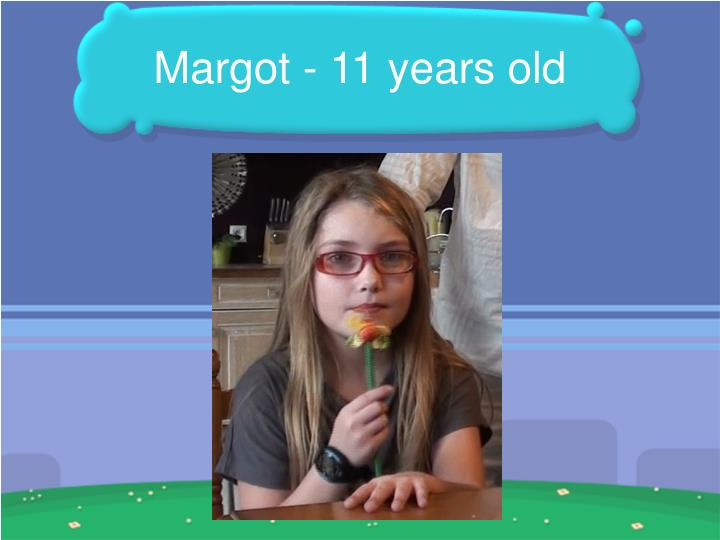 Margot 11 years old
