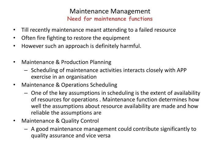 Maintenance management need for maintenance functions