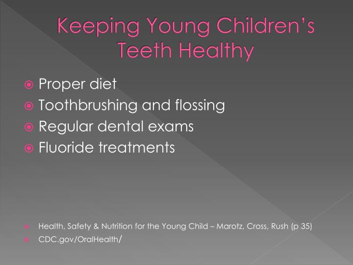 Keeping young children s teeth healthy
