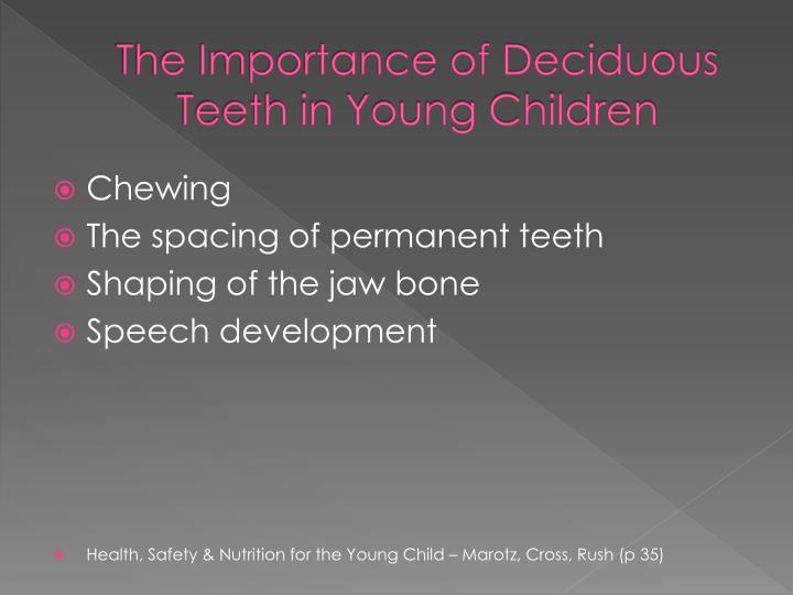 The importance of deciduous teeth in young children