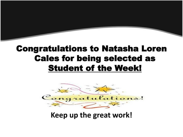 Congratulations to Natasha Loren Cales for